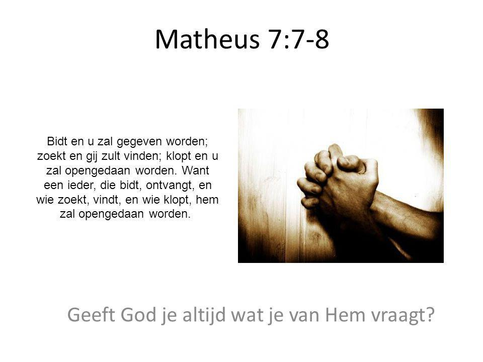 Geeft God je altijd wat je van Hem vraagt