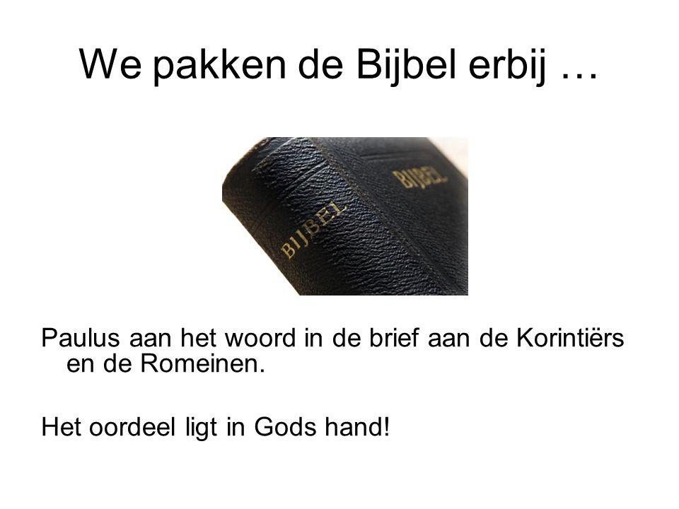 We pakken de Bijbel erbij …
