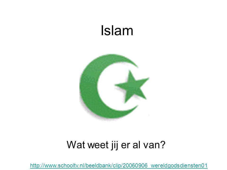 Islam Wat weet jij er al van