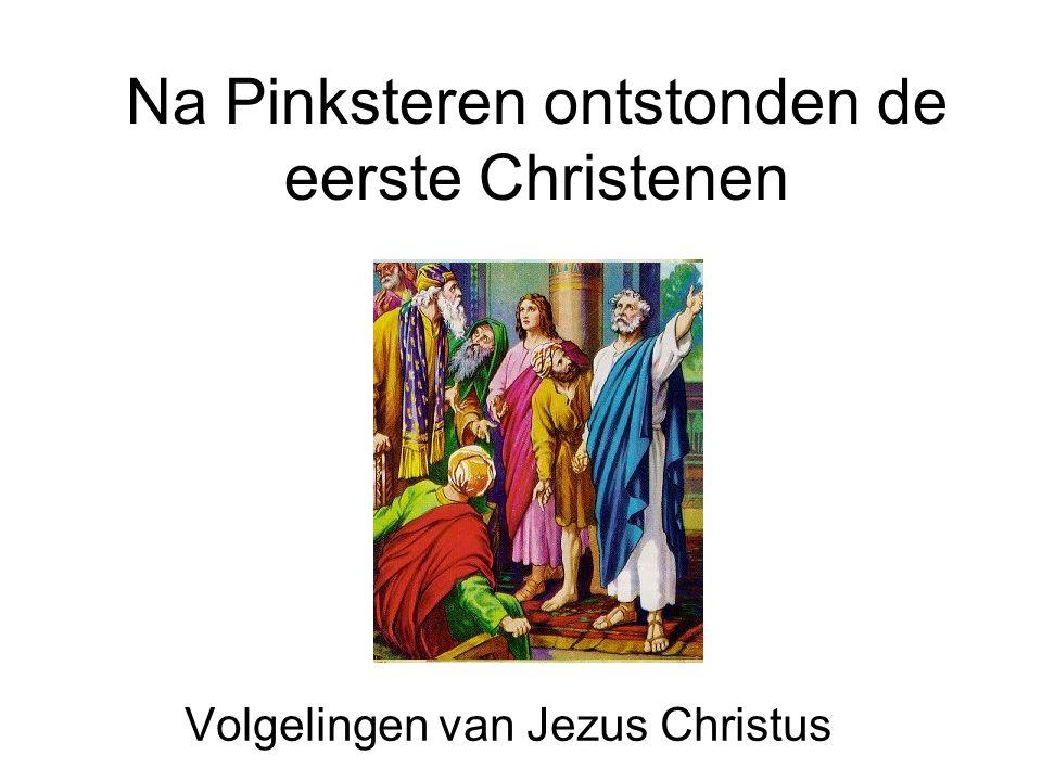 Na Pinksteren ontstonden de eerste Christenen