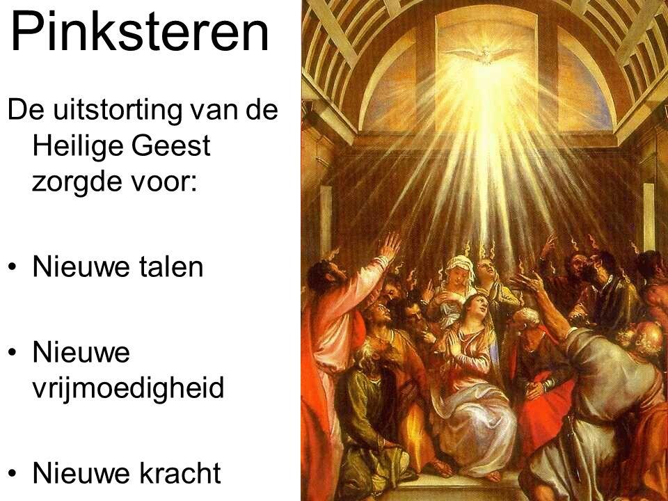 Pinksteren De uitstorting van de Heilige Geest zorgde voor:
