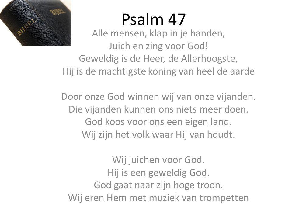 Psalm 47 Alle mensen, klap in je handen, Juich en zing voor God!