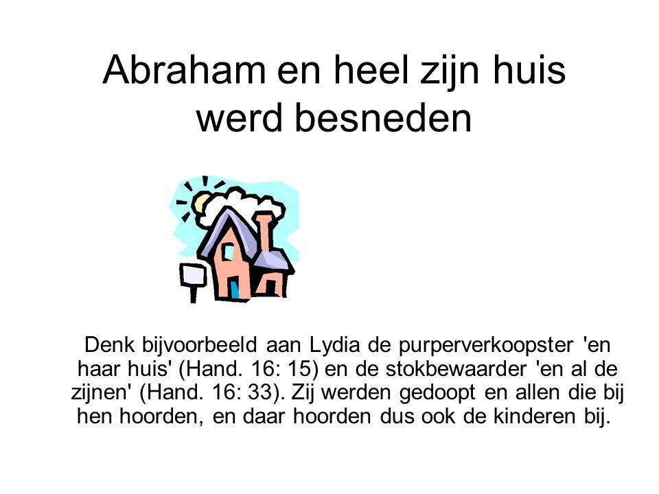 Abraham en heel zijn huis werd besneden