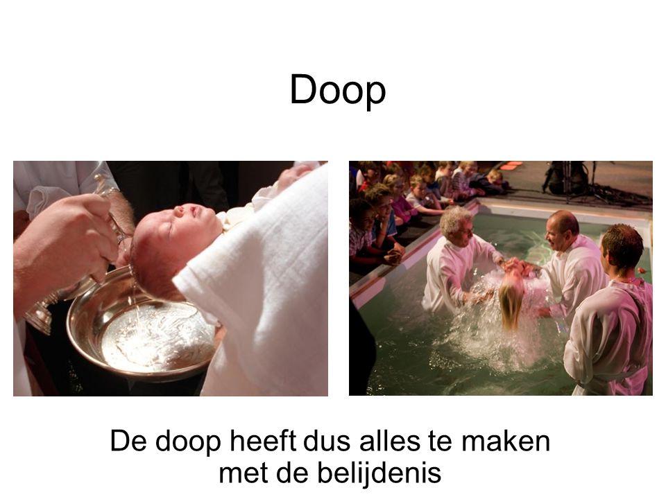 De doop heeft dus alles te maken met de belijdenis
