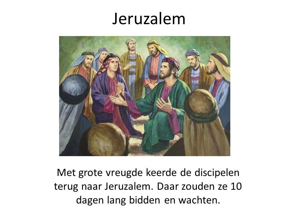 Jeruzalem Met grote vreugde keerde de discipelen terug naar Jeruzalem.