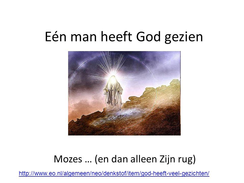 Eén man heeft God gezien
