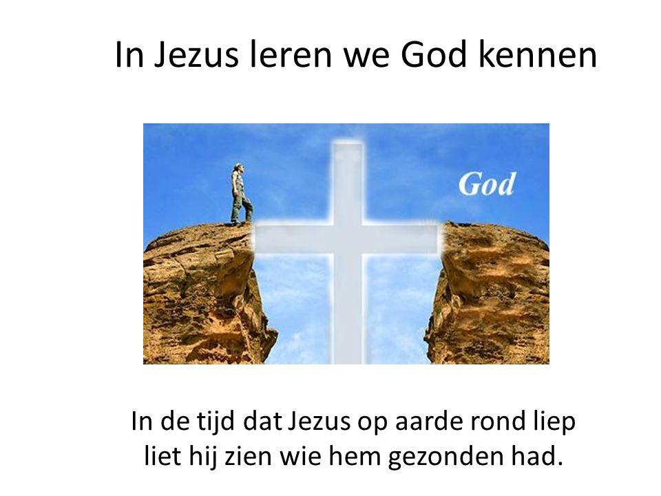 In Jezus leren we God kennen