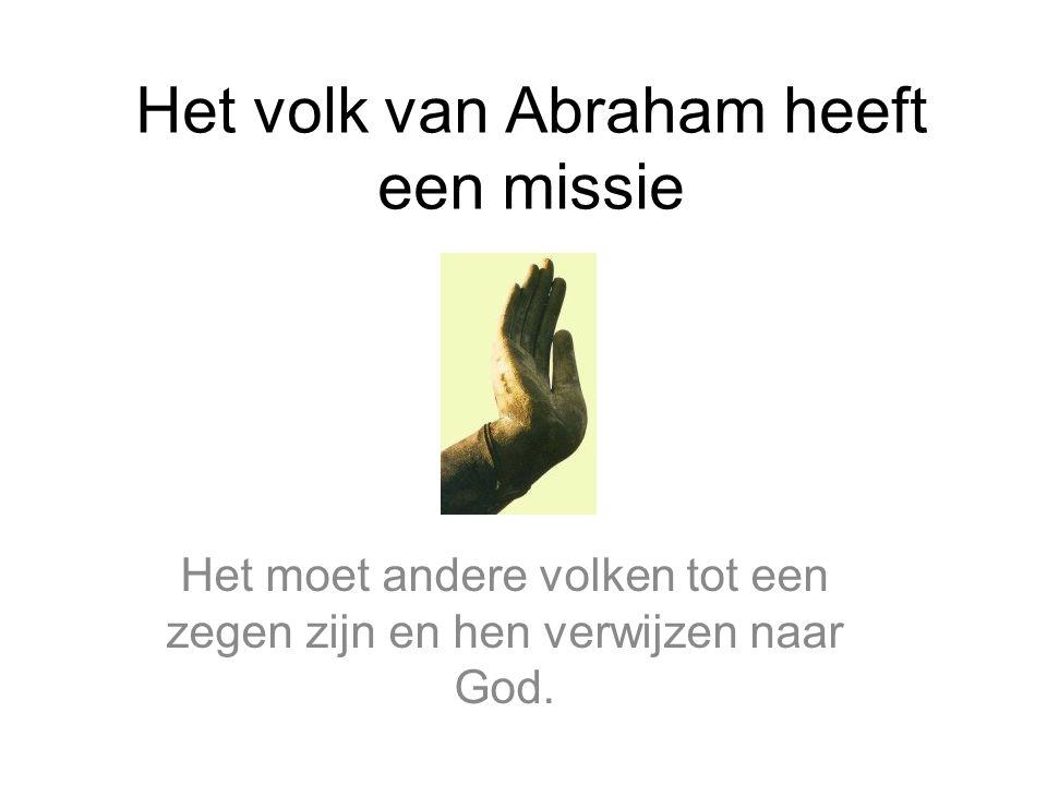 Het volk van Abraham heeft een missie