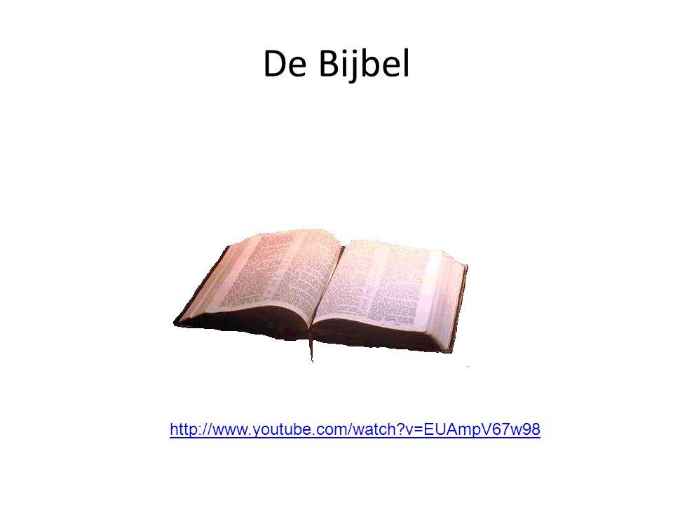 De Bijbel http://www.youtube.com/watch v=EUAmpV67w98