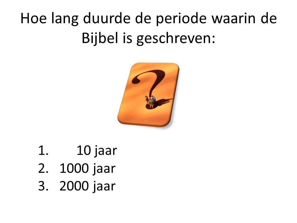 Hoe lang duurde de periode waarin de Bijbel is geschreven: