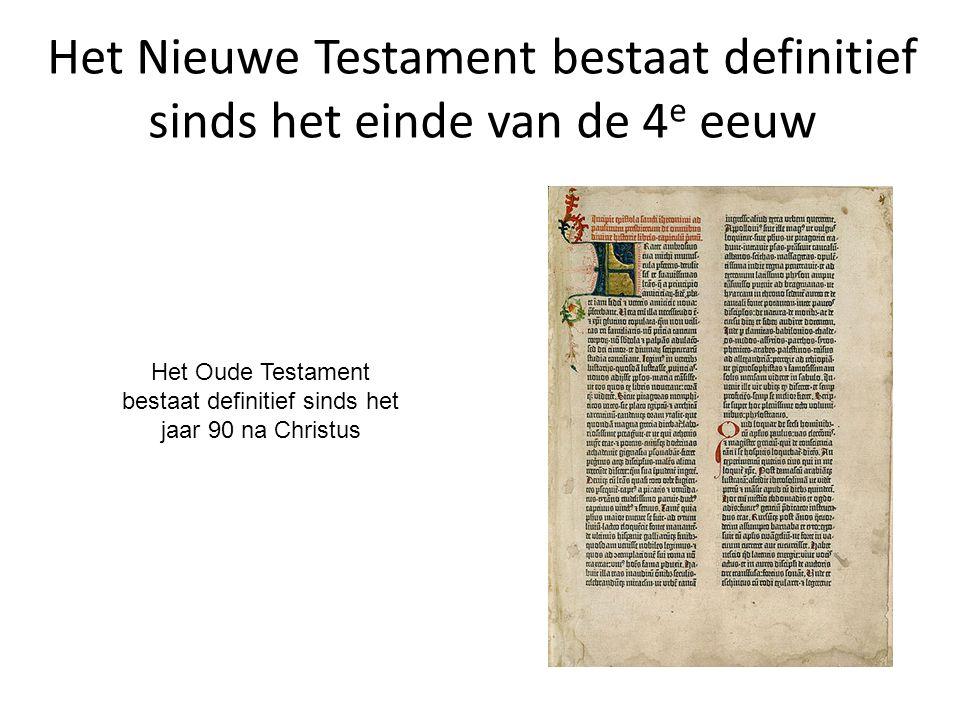 Het Nieuwe Testament bestaat definitief sinds het einde van de 4e eeuw