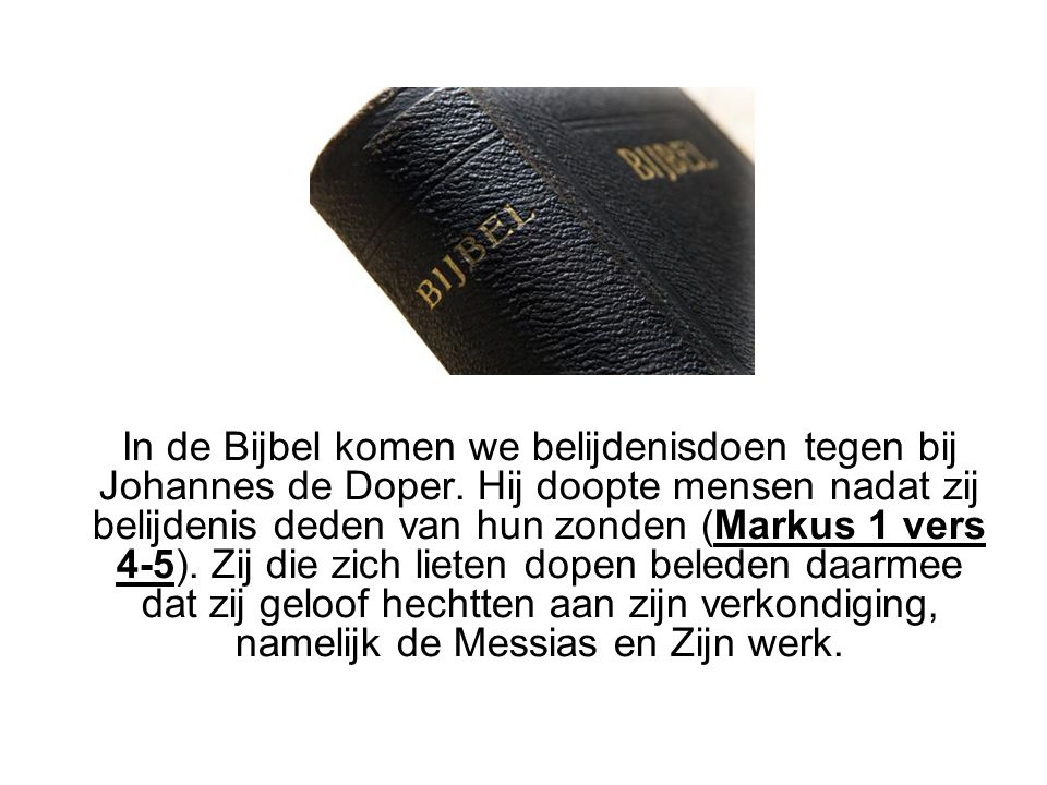In de Bijbel komen we belijdenisdoen tegen bij Johannes de Doper