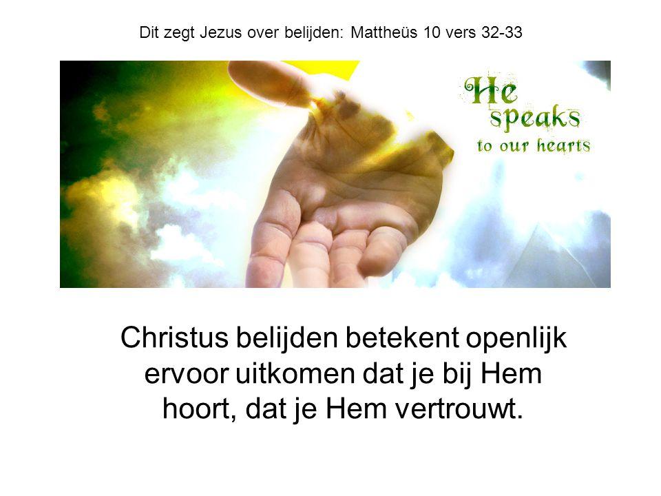 Dit zegt Jezus over belijden: Mattheüs 10 vers 32-33