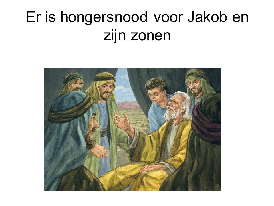 Er is hongersnood voor Jakob en zijn zonen