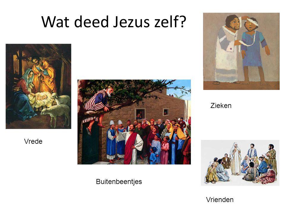 Wat deed Jezus zelf Zieken Vrede Buitenbeentjes Vrienden