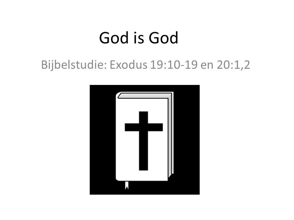 Bijbelstudie: Exodus 19:10-19 en 20:1,2