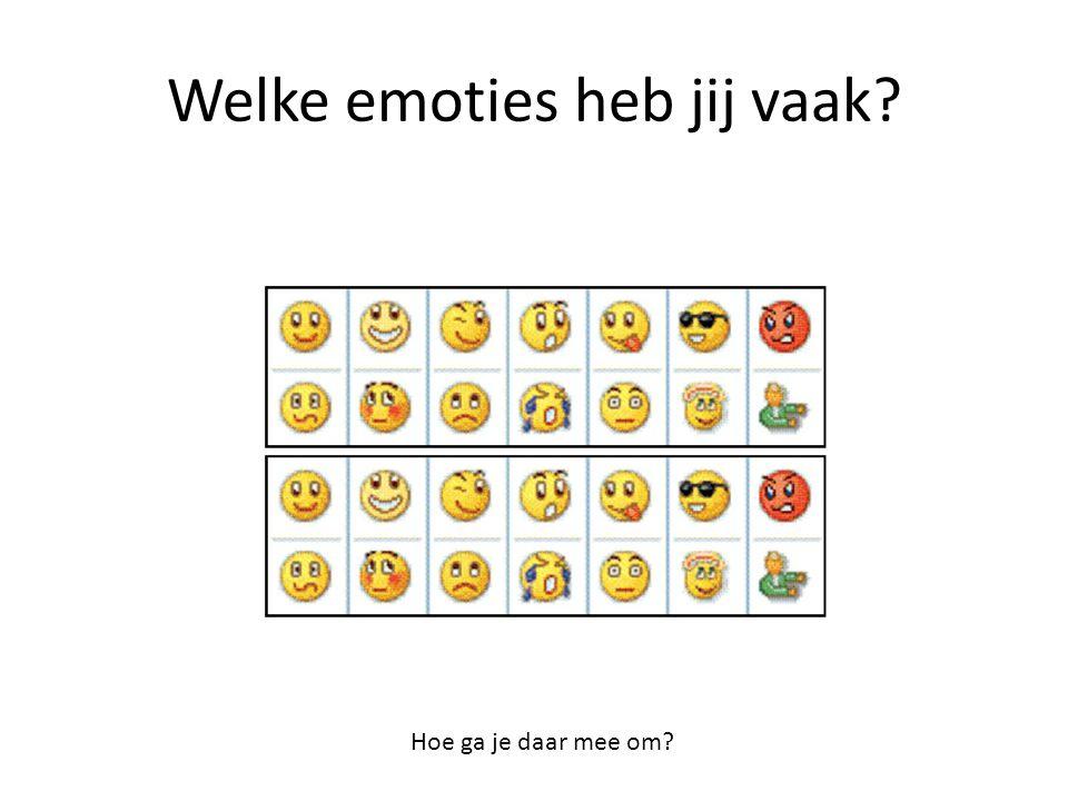 Welke emoties heb jij vaak