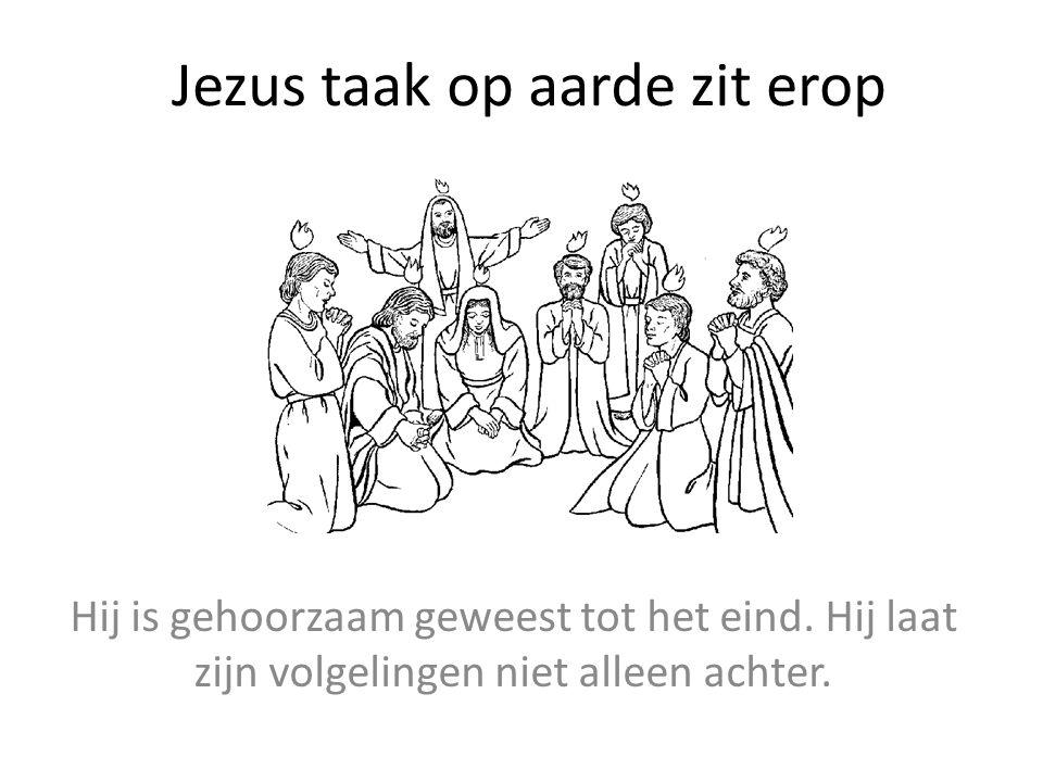 Jezus taak op aarde zit erop