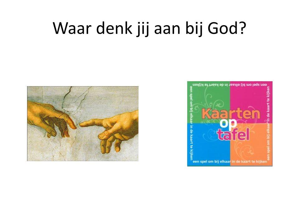 Waar denk jij aan bij God