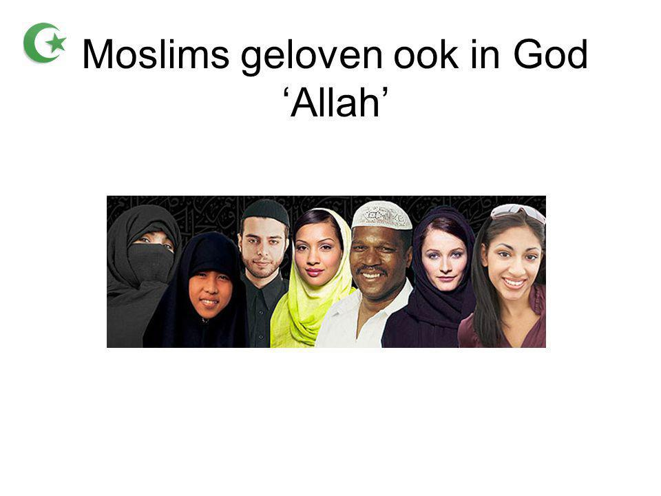 Moslims geloven ook in God 'Allah'