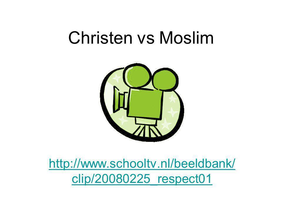 Christen vs Moslim http://www.schooltv.nl/beeldbank/clip/20080225_respect01