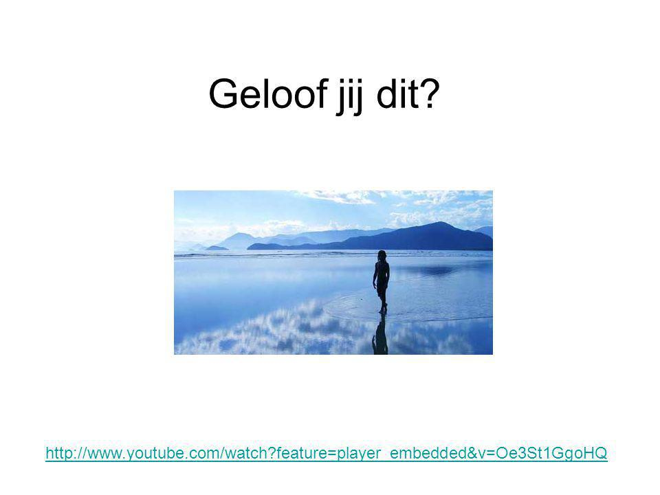Geloof jij dit http://www.youtube.com/watch feature=player_embedded&v=Oe3St1GgoHQ
