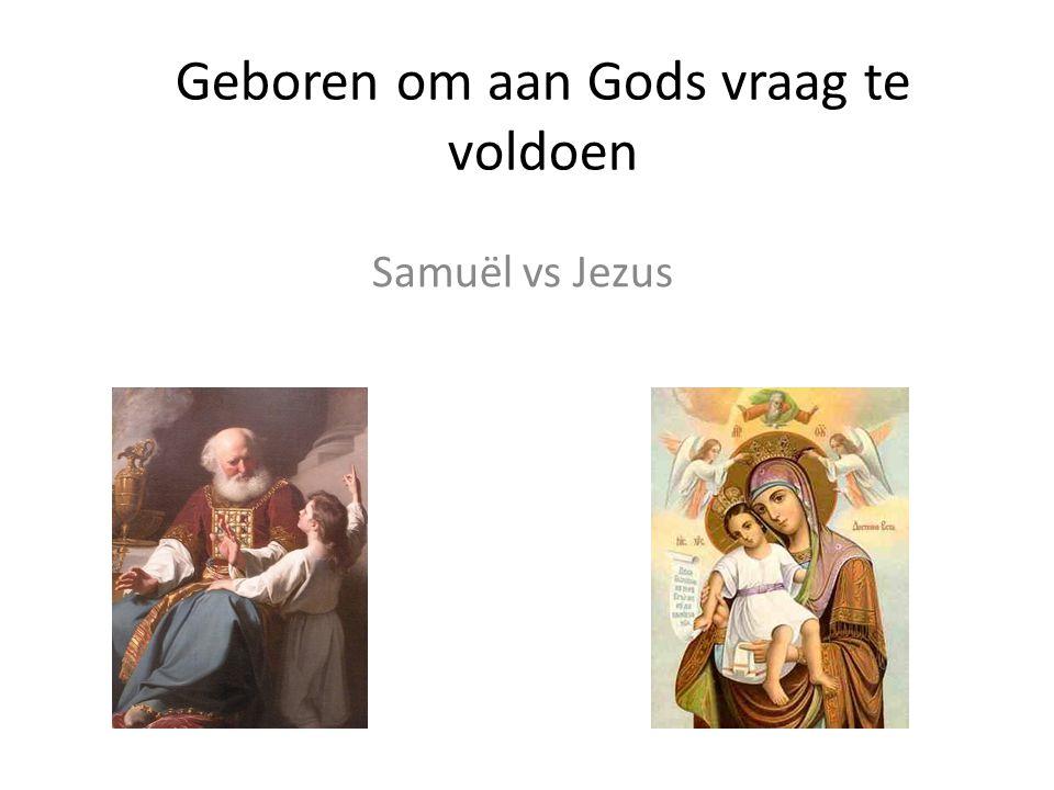 Geboren om aan Gods vraag te voldoen