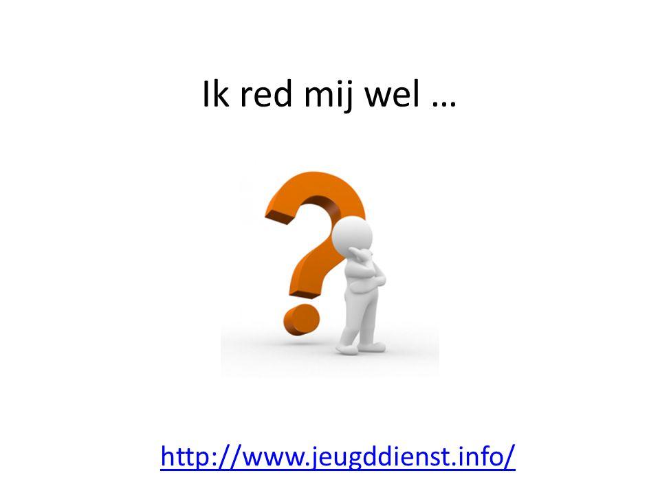 Ik red mij wel … http://www.jeugddienst.info/
