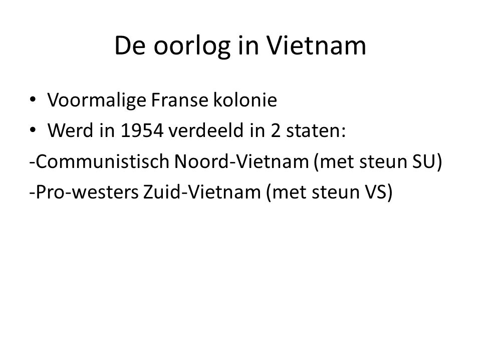 De oorlog in Vietnam Voormalige Franse kolonie
