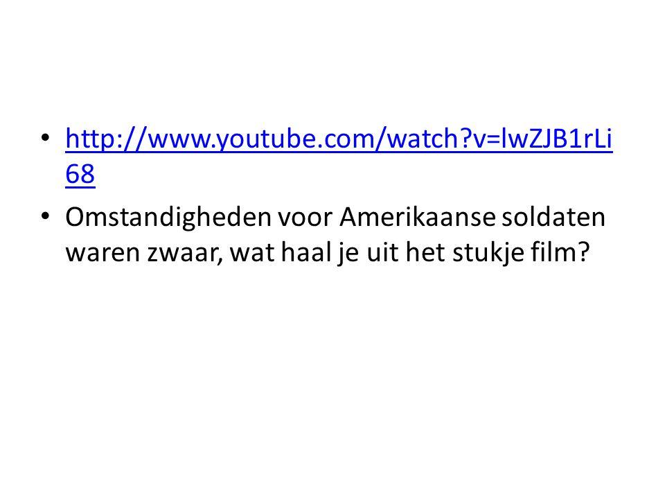 http://www.youtube.com/watch v=lwZJB1rLi68 Omstandigheden voor Amerikaanse soldaten waren zwaar, wat haal je uit het stukje film