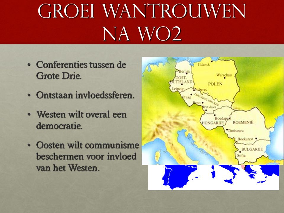 Groei wantrouwen na WO2 Conferenties tussen de Grote Drie.