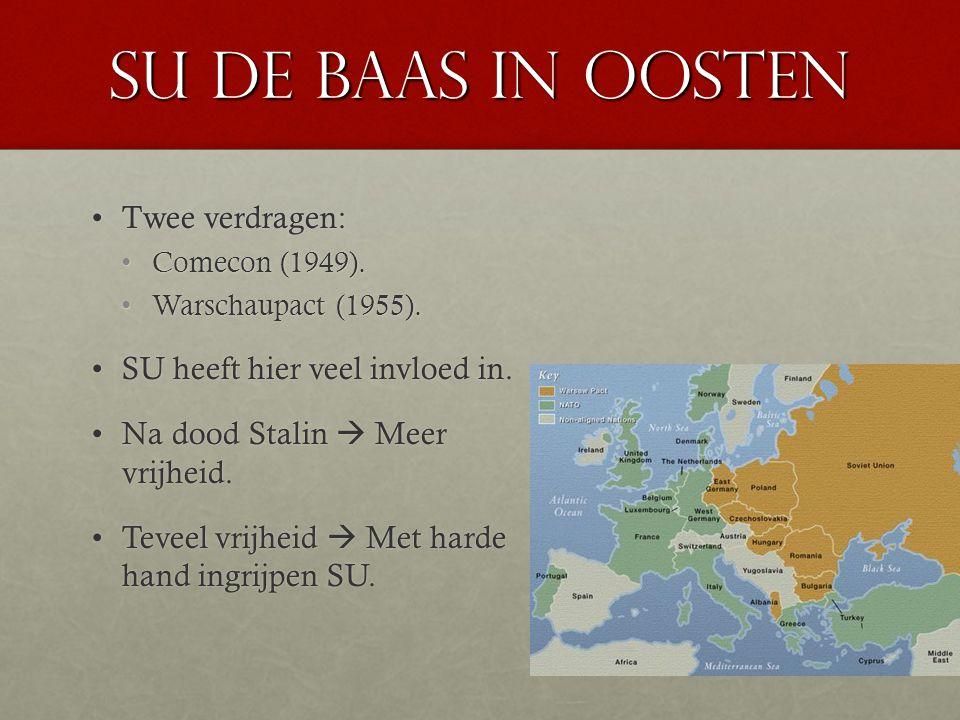 Su de baas in oosten Twee verdragen: SU heeft hier veel invloed in.