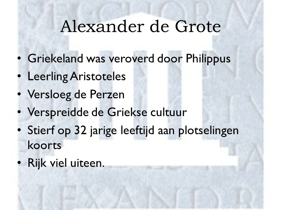 Alexander de Grote Griekeland was veroverd door Philippus