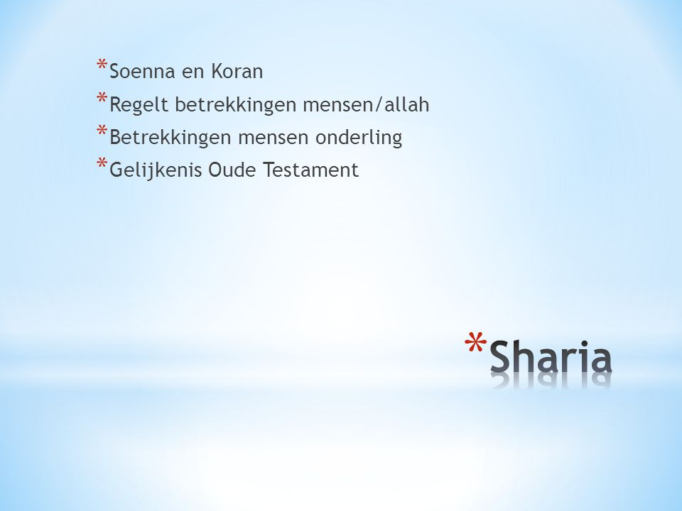 Sharia Soenna en Koran Regelt betrekkingen mensen/allah