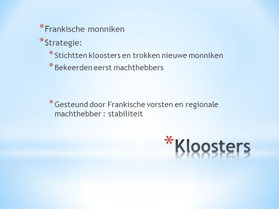 Kloosters Frankische monniken Strategie: