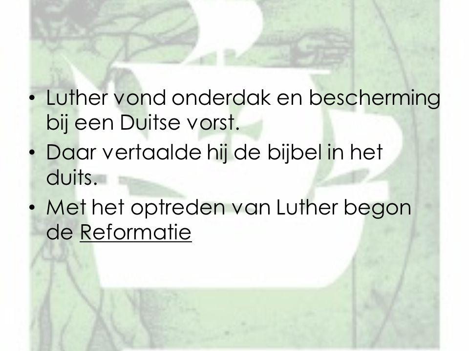 Luther vond onderdak en bescherming bij een Duitse vorst.