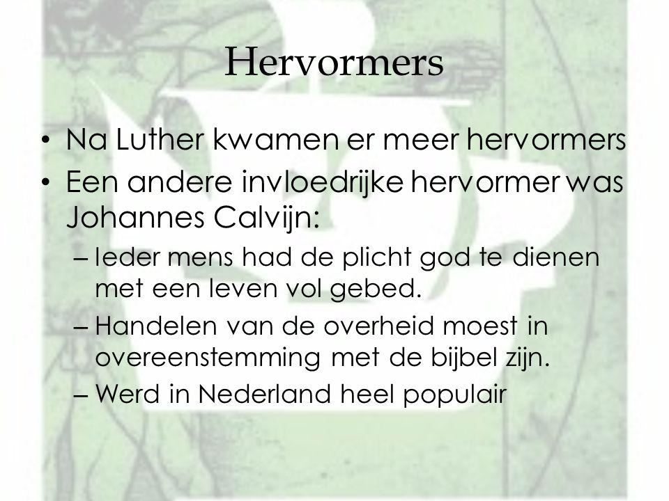 Hervormers Na Luther kwamen er meer hervormers