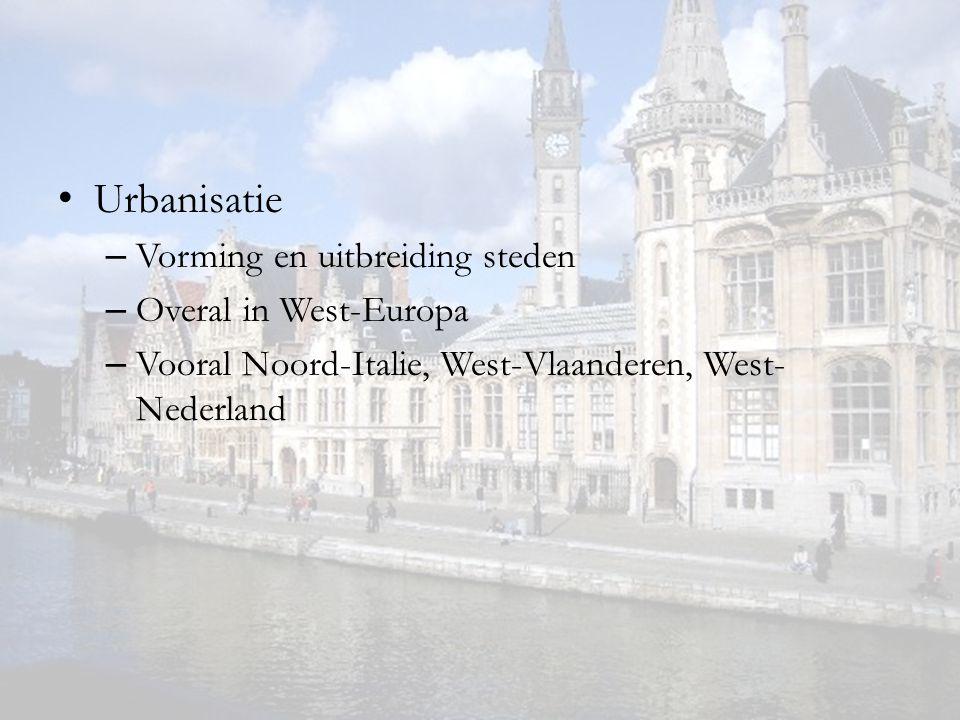 Urbanisatie Vorming en uitbreiding steden Overal in West-Europa