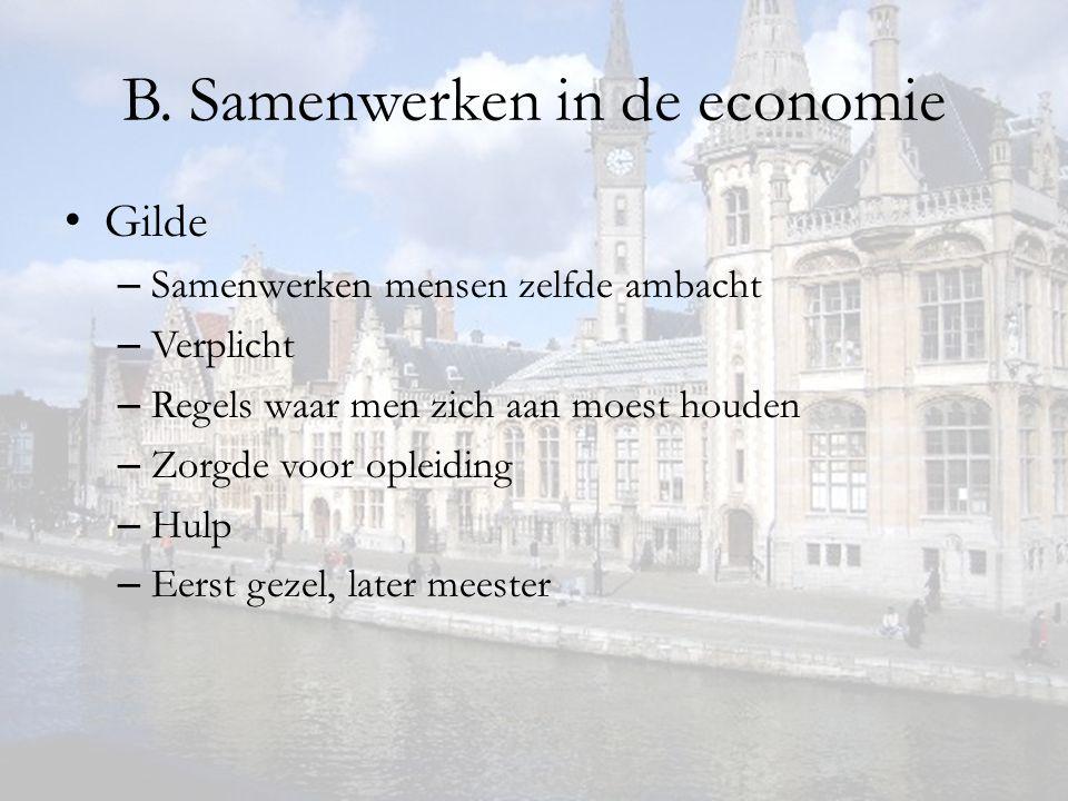 B. Samenwerken in de economie
