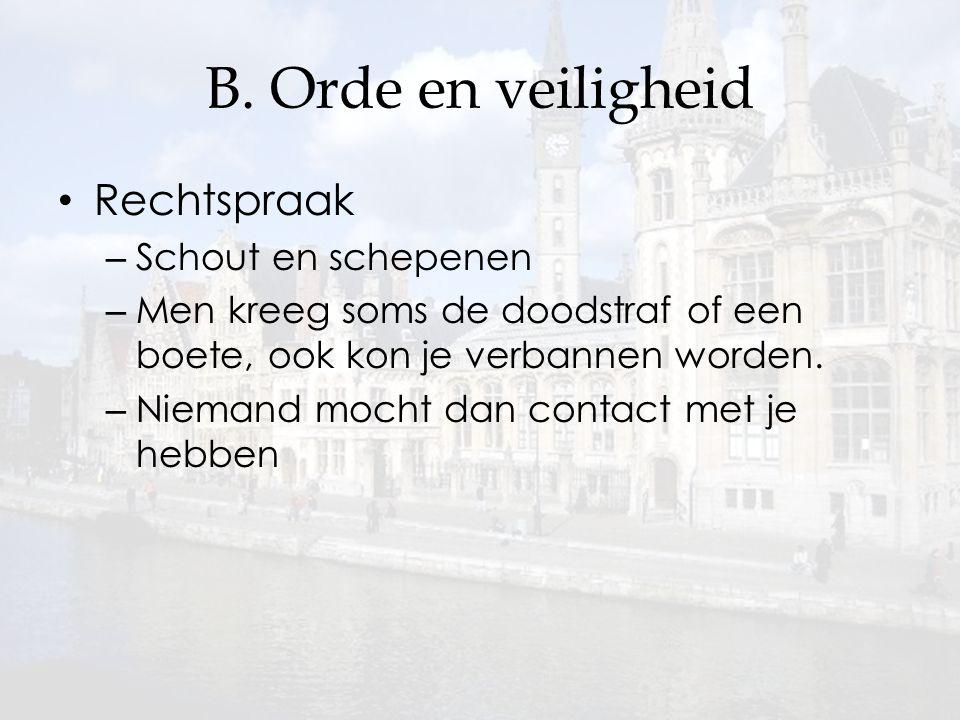B. Orde en veiligheid Rechtspraak Schout en schepenen