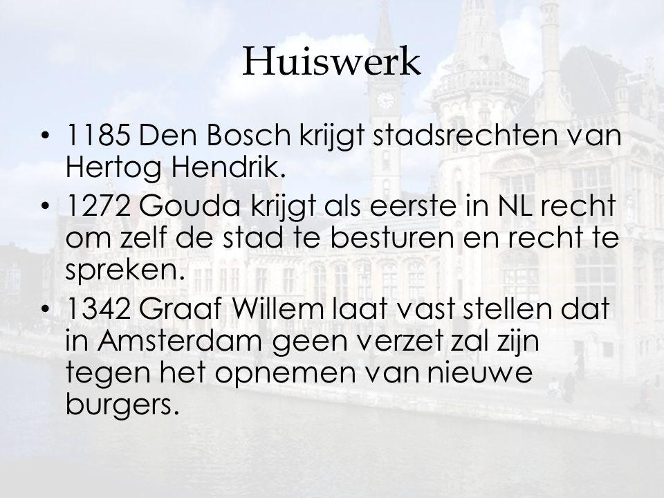 Huiswerk 1185 Den Bosch krijgt stadsrechten van Hertog Hendrik.