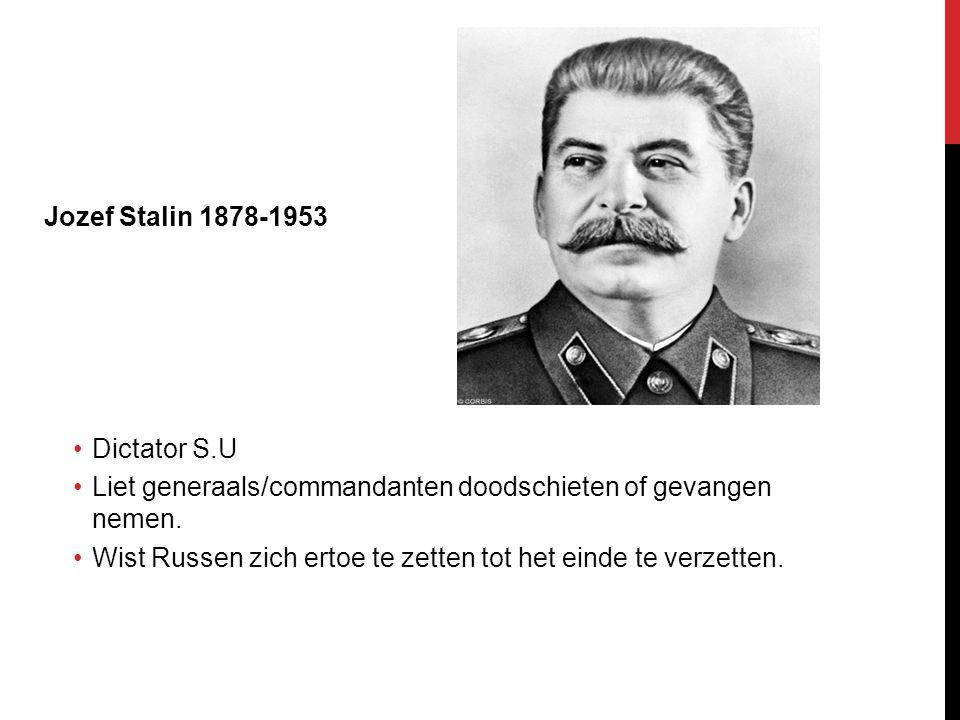 Jozef Stalin 1878-1953 Dictator S.U. Liet generaals/commandanten doodschieten of gevangen nemen.
