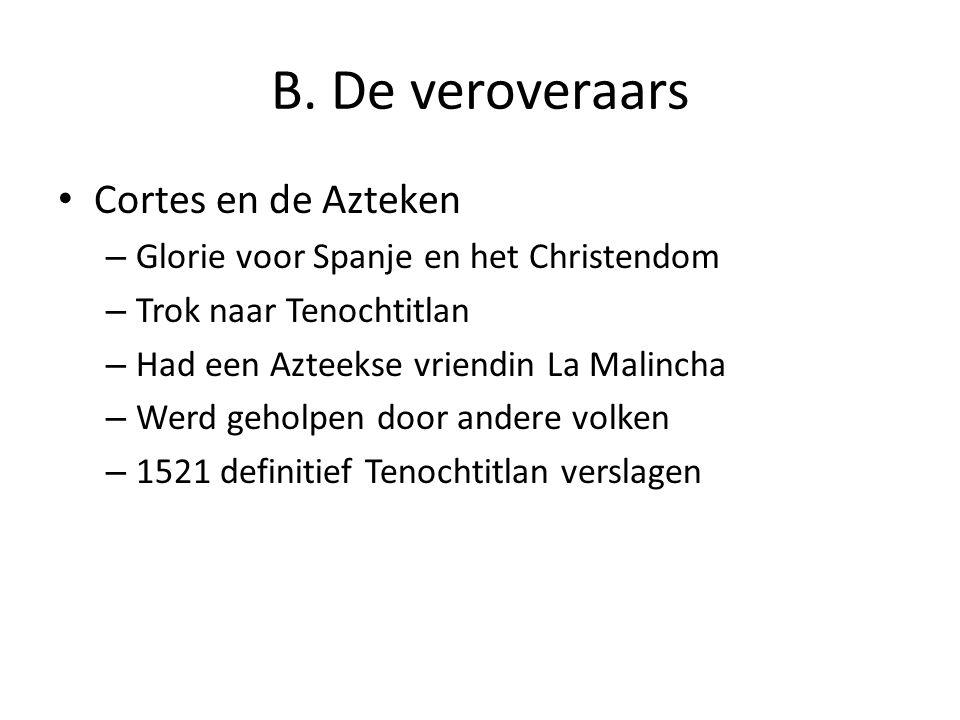 B. De veroveraars Cortes en de Azteken