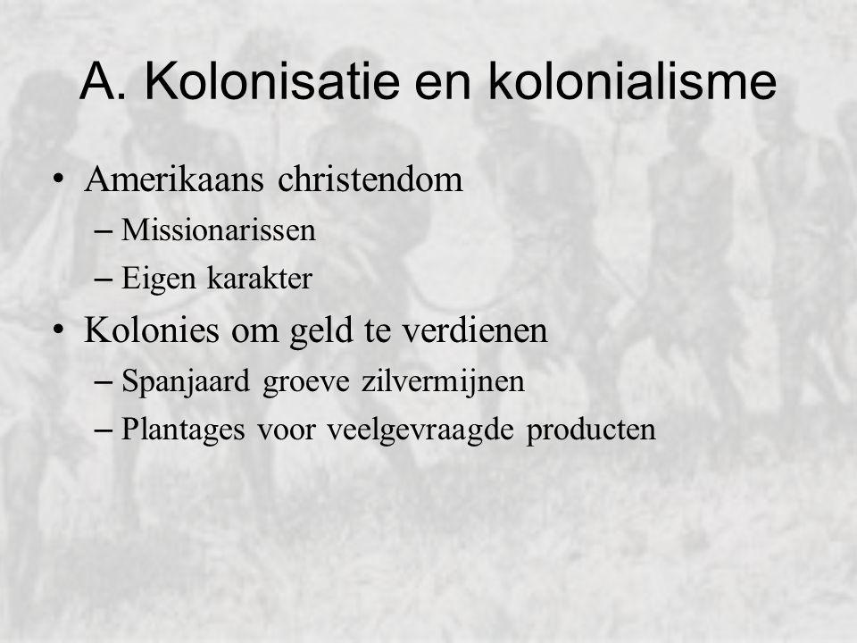 A. Kolonisatie en kolonialisme
