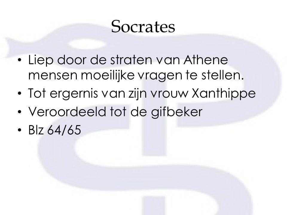 Socrates Liep door de straten van Athene mensen moeilijke vragen te stellen. Tot ergernis van zijn vrouw Xanthippe.
