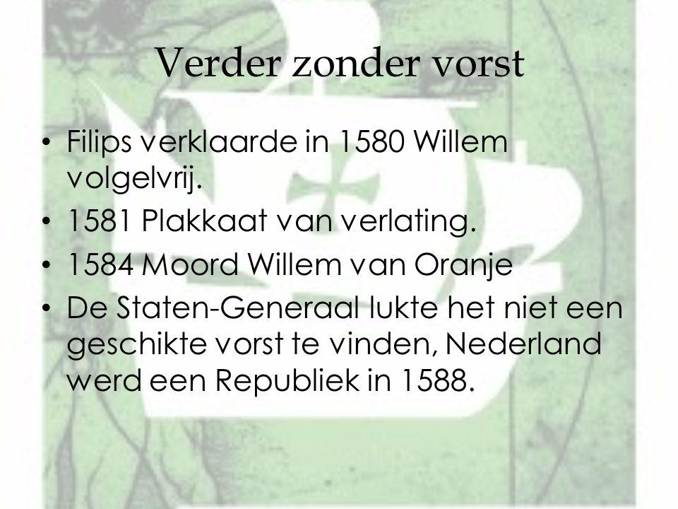 Verder zonder vorst Filips verklaarde in 1580 Willem volgelvrij.
