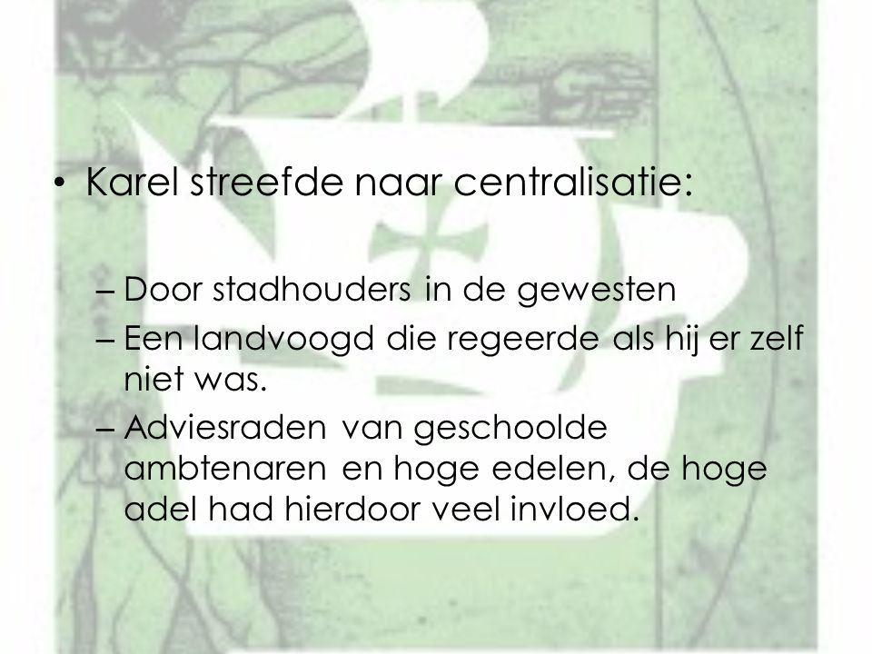 Karel streefde naar centralisatie: