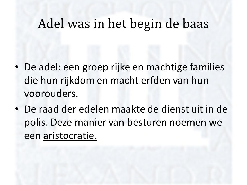 Adel was in het begin de baas