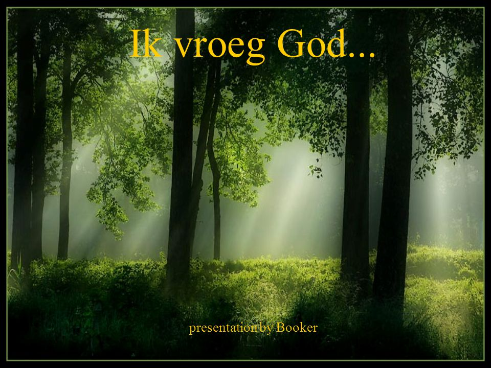 Ik vroeg God... presentation by Booker
