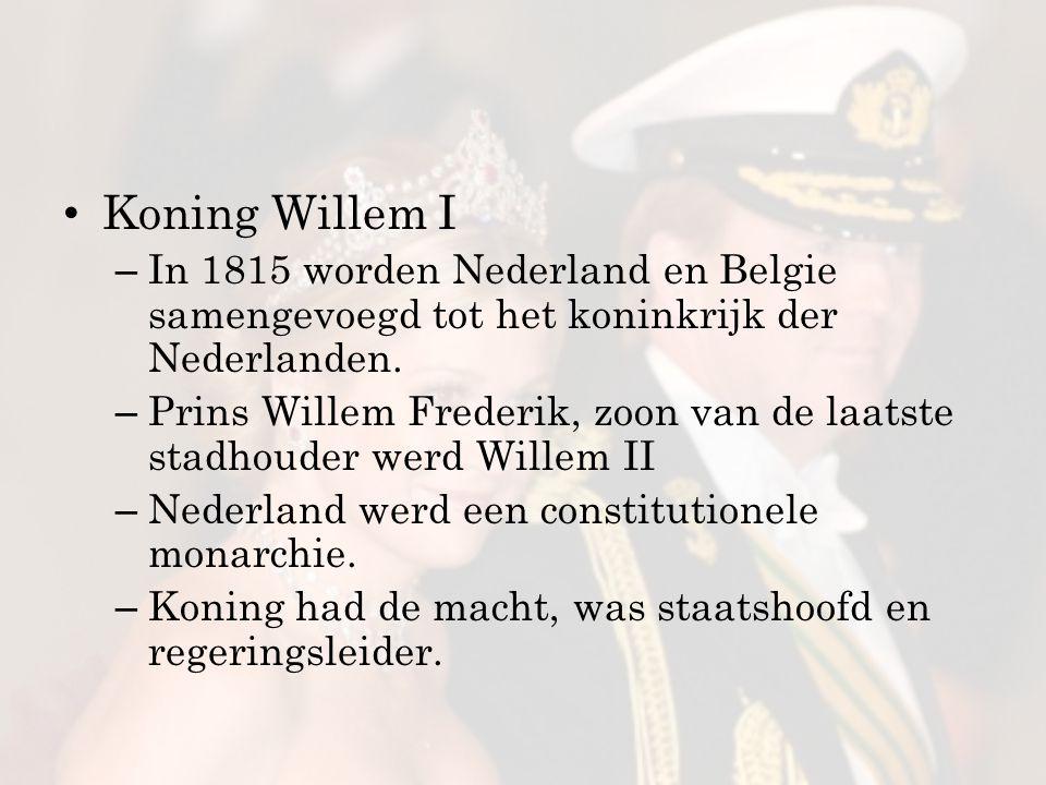 Koning Willem I In 1815 worden Nederland en Belgie samengevoegd tot het koninkrijk der Nederlanden.